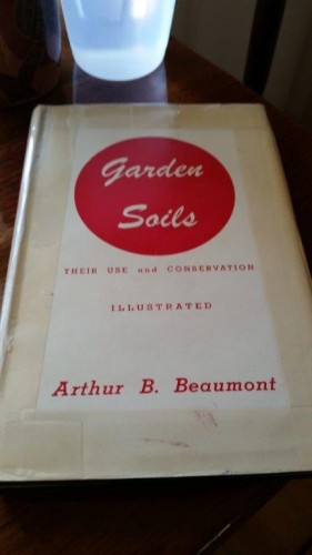 One of my winter reads this year Garden Soils, published 1948.